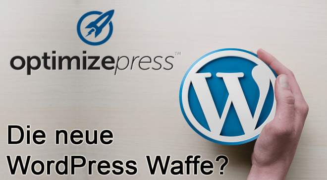 OptimizePress deutsch WordPress Waffe oder sinnlos?