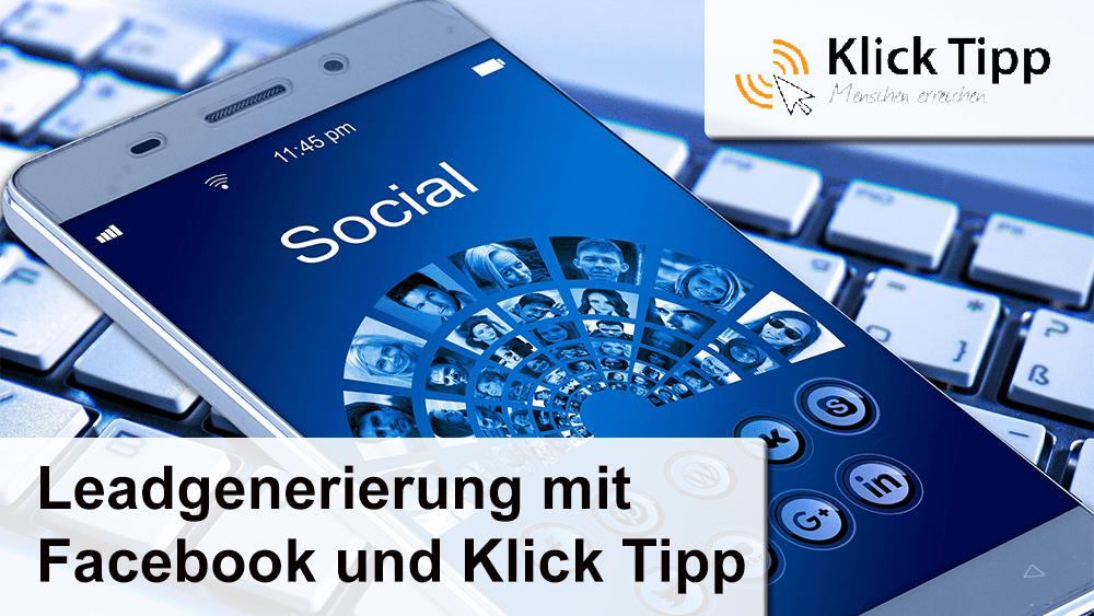 Leadgenerierung mit Facebook und Klick Tipp