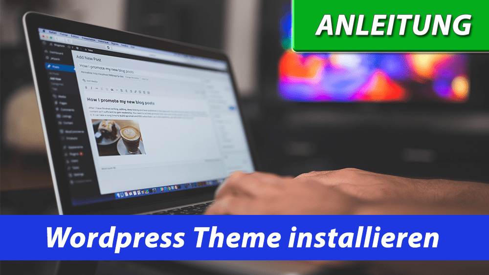 wordpress theme installieren mit anleitung
