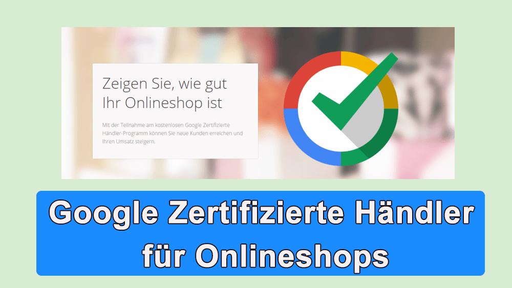 google zertifizierte haendler fuer onlineshops
